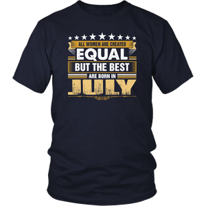 All Women Created Equal But Best Born In July tshirt