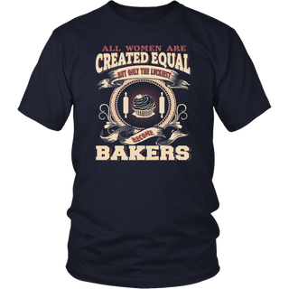 All Women Created Equal But Only The Best Luckiest Become Bakers Birthday T-Shirt
