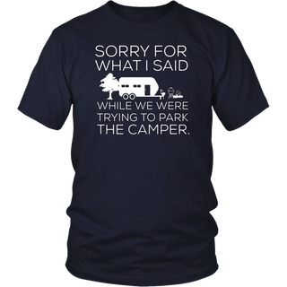 Sorry For What I Said RV Camping Shirt