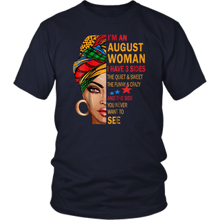 I'm An August Woman I Have 3 Sides T-Shirt