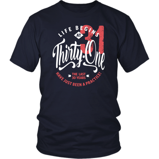 Life Begins At 31 - 31st Birthday T-Shirt