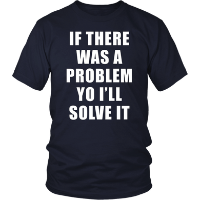 If there was a problem yo I'll solve it Ice Ice Baby T-Shirt