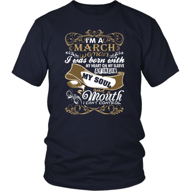 I'm A March Woman T-Shirt - I Was Born With My Heart