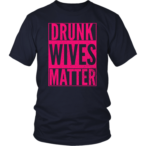 Original Drunk Wives Matter Wife Mother's Day T-Shirt