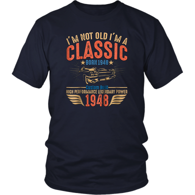 I'm Not Old I'm a Classic 1948 Vintage Birthday Gift T-Shirt