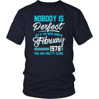 February 1978 You Are Pretty Close Perfect T-Shirt