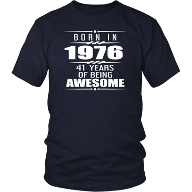 Born in 1976 41 Years of Being Awesome T-shirt