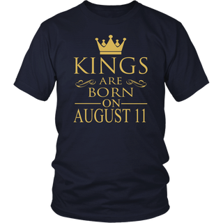 Kings Are Born On August 11 - Birthday Gift T-Shirt