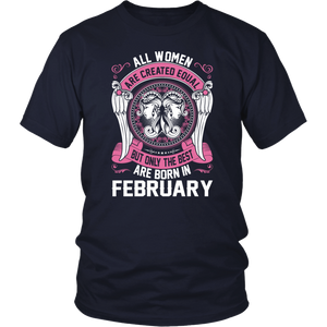 All Women Created Equal The Best Born In February T-Shirt