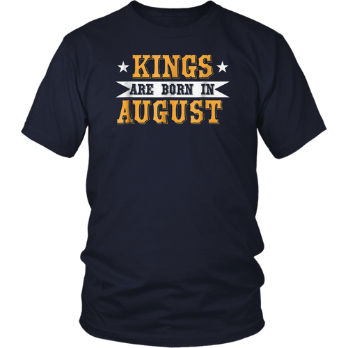 Kings Are Born in August Birthday T Shirt Leo Dream