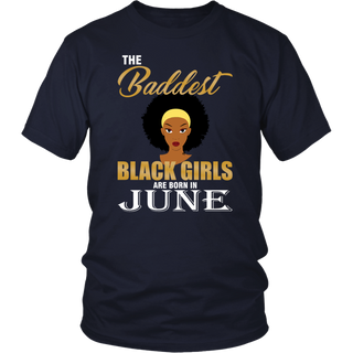 The Baddest Black Girls Are Born In June T-Shirt