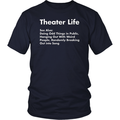 Theater Life Shirt, Funny Drama Actor Actress Gifts