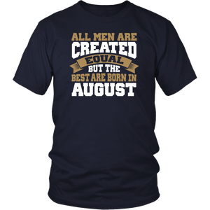 All Men Women Created Equal But Best Born In August T-Shirt
