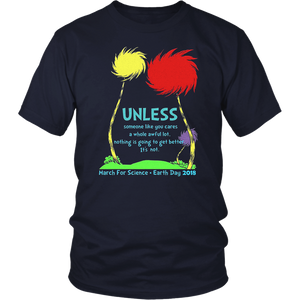 Unless March for Science Earth Day 2018 T-Shirt
