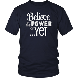 """Believe in the Power of Yet"" Growth vs. Fixed Mindset Shirt"