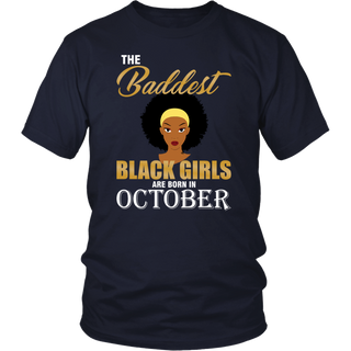 The Baddest Black Girls Are Born In October T-Shirt