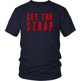 Get the strap Gift T shirt