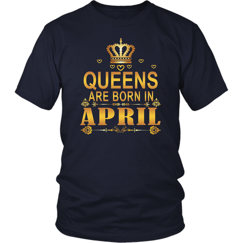 Queens Are Born In April Gift T-Shirt