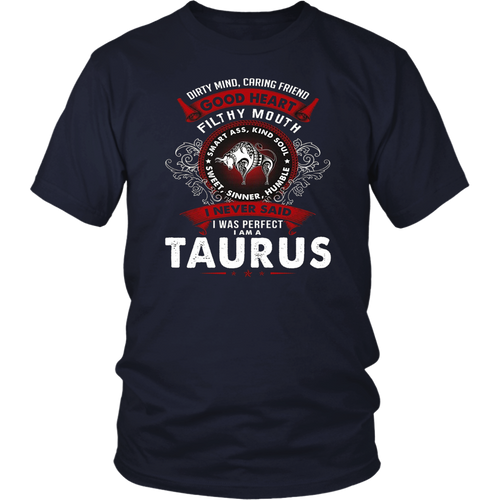 I Never Said I Am Perfect I Am A Taurus - T-Shirt