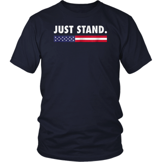 Just Stand T-Shirt Men Women Boy Girl Kid Youth