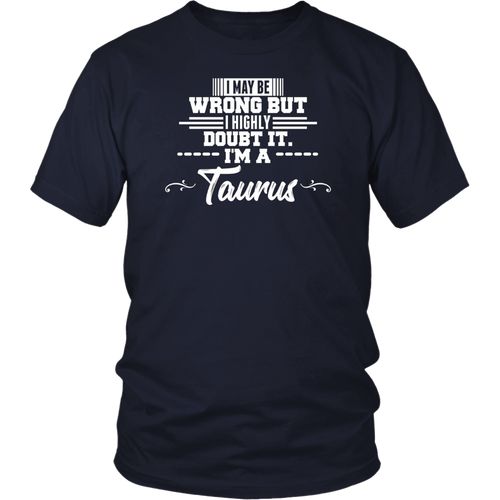 Funny Taurus Zodiac Long Sleeve Shirt I May Be Wrong T-Shirt