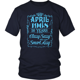 April 1968 50 Years Of Being Classy Sassy Smart Assy T-Shirt