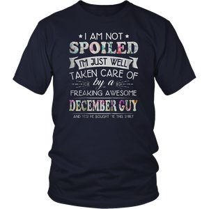 I Am Not Spoiled I'm Just Well Taken Care Of By December Tee T-Shirt