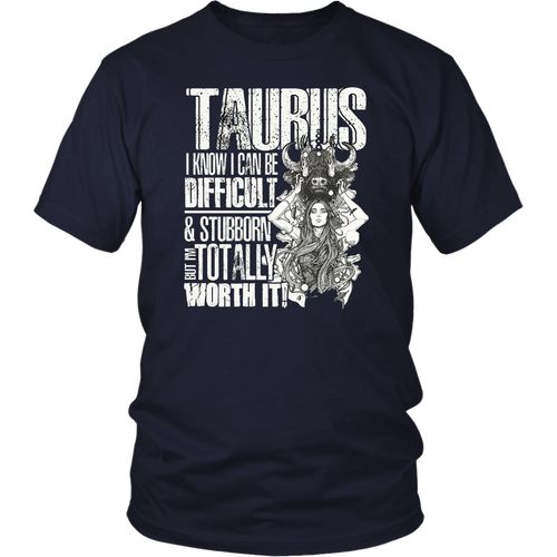 I Can Be Difficult And Stubborn Taurus T Shirt