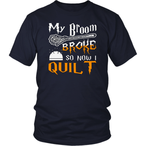 My Broom Broke So Now I Quilt Halloween T-Shirt T-Shirt