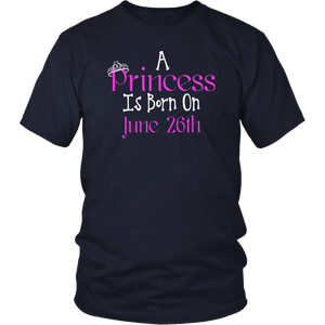 A Princess Is Born On June 26th Funny Birthday T-shirt