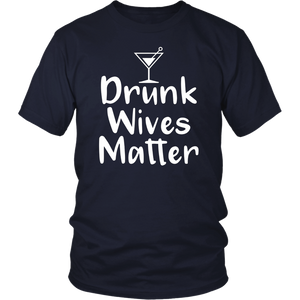 Drunk Wives Matter Funny Alcohol Shirt For Drinking Wife