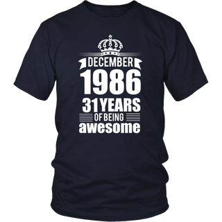December 1986 - 31 Years Of Being Awesome T-Shirt