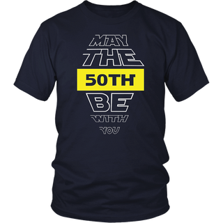 50th Birthday T-Shirt May The 50th Be With You fiftieth bday
