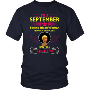 I'm A September Strong Black Woman Born A Princess Now I'm A Queen T-Shirt