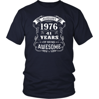 41th-Birthday-Gift-Born-in-August-1976,-41-years-of-being-awesome Shirt
