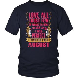 Love All Trust Few I Am Perfect I Was Born In August T-Shirt