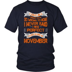 Love All Trust Few I Am Perfect I Was Born In November T-Shirt