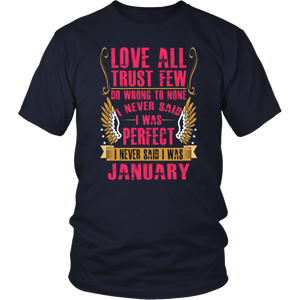 Love All Trust Few I Am Perfect I Was Born In January T-Shirt