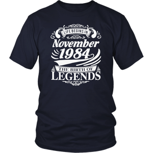 Life Begins in November 1984 The Birth of Legends T-Shirt