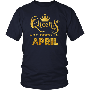 Queens Are Born In April Birthday T-Shirt For Women