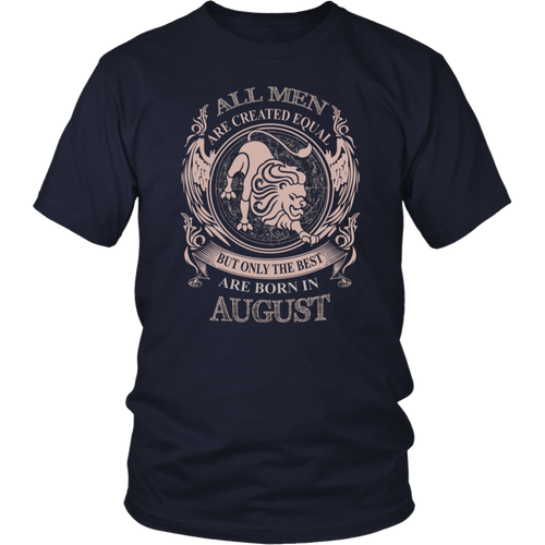 All Women Created Equal But Only Best Born In August T-Shirt