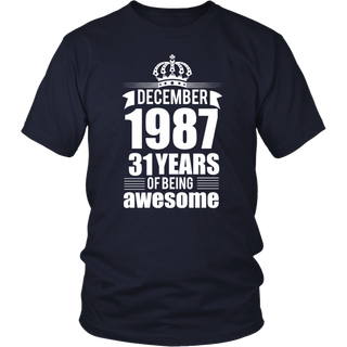 December 1987 - 31 Years Of Being Awesome T-Shirt