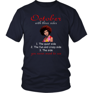 October With Three Sides Quiet Fun You Never Want T-Shirt