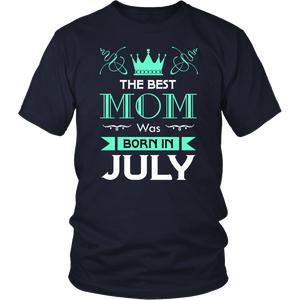 The Best Mom Was Born In July tshirt
