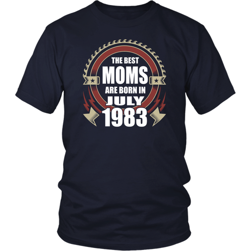 The Best Moms are Born in July 1983 tshirt