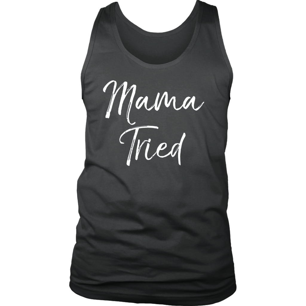 Mama Tried Shirt Funny Cute Mom T-Shirt Sarcastic Mommy