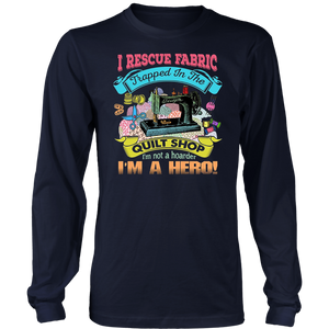 I Rescue Fabric Trapped In The Quilt Shop T-Shirt