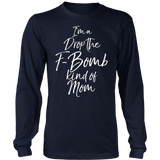 I'm a Drop the F-Bomb Kind of Mom T-Shirt Fun Cute Mother Quotes Hoodie