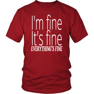 I'm Fine It's Fine Everything's Fine Funny T-Shirt