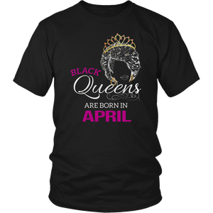 Black Queens Born in April Birthday Shirt African American